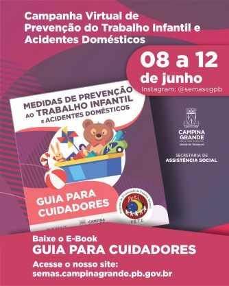 Paraíba Online • PMCG lança Campanha de Prevenção ao Trabalho Infantil e Acidentes Domésticos